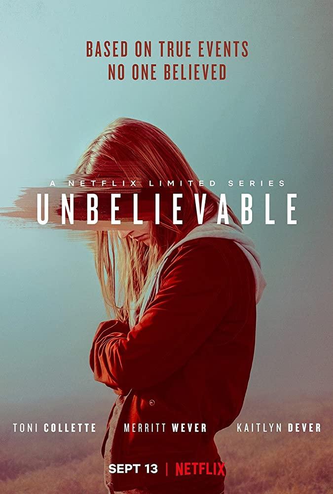 TV SERIES – Unbelievable (Susannah Grant, Michael Chabon, Ayelet Waldman, 2019)